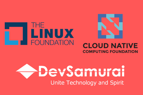 DevSamuraiはLinux FoundationとCloud Native Computing Foundation (CNCF)の加入を迎え